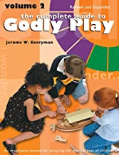 The Complete Guide to Godly Play: Volume 2, Revised and Expanded