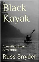 Black Kayak: A Jonathan Steele Adventure (The Jonathan Steele Adventures Book 1)