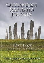 Outlandish Scotland Journey: Part Four