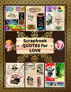 Scrapbook Quotes for Love: A Collection of Short Cute Quotes About Love. Complete your Photo Album Ideas for Boyfriend, Gi...