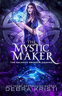 The Mystic Maker (The Balance Bringer Origins)