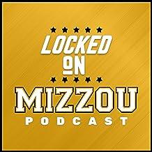 Locked On Mizzou - Daily Podcast On Missouri Tigers Football & Basketball