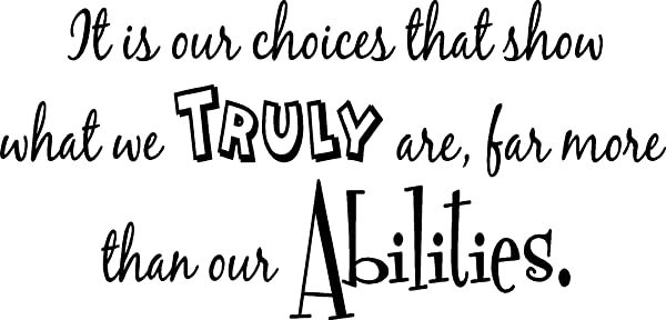 It Is Our Choices That Show What We Truly Are Far More Than Our Abilities Cute Wall Vinyl Decal Quote Art Saying Motivational Lettering Harry Inspired Sticker Stencil Wall Decor Art