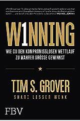 WINNING: Wie du den kompromisslosen Wettlauf zu wahrer Größe gewinnst (German Edition) eBook Kindle