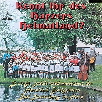 Kennt Ihr des Harzers Heimatland? - Es singt, jodelt und musiziert der Harzklub Zweiverein Bad Lauterberg im Harz