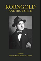 Korngold and His World (The Bard Music Festival Book 45) Kindle Edition