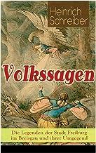 Volkssagen: Die Legenden der Stadt Freiburg im Breisgau und ihrer Umgegend (German Edition)