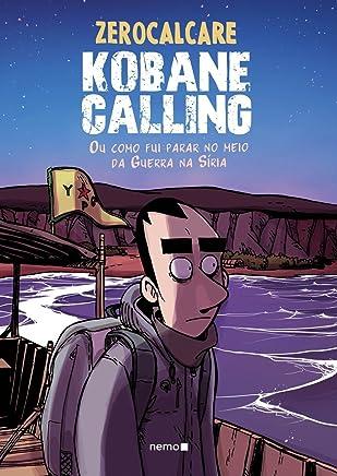 Kobane Calling: Ou como fui parar no meio da Guerra na Síria