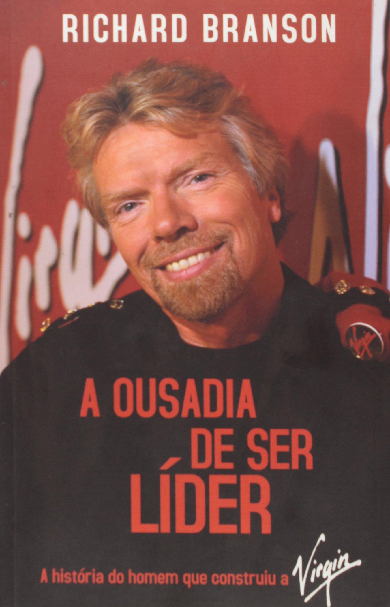 Ousadia de Ser Lider: A Historia do Homem Que Cons (Em Portugues do Brasil)