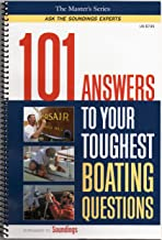101 Answers to Your Toughest Boating Questions (The Master's Series: Ask the Soundings Experts, Volume 1)