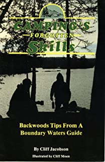 Camping's Forgotten Skills: Backwoods Tips from a Boundary Waters Guide
