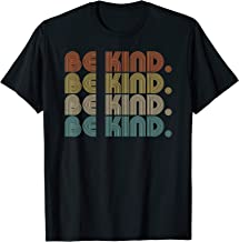 In A World Where You Can Be Anything Be Kind - Kindness T-Shirt