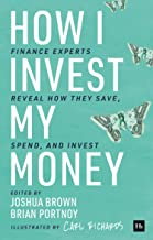 Best How I Invest My Money: Finance experts reveal how they save, spend, and invest Review
