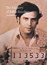The Memory of Pablo Escobar by James Mollison (1-Nov-2007) Hardcover