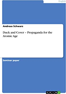 Duck and Cover – Propaganda for the Atomic Age