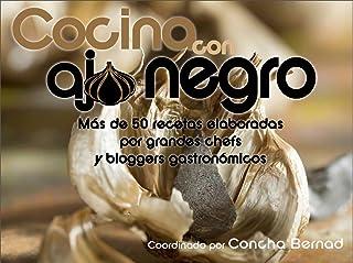 Cocina con ajo negro: Más de 50 recetas elaboradas por grandes chefs y bloggers gastronómicos. (Spanish Edition)