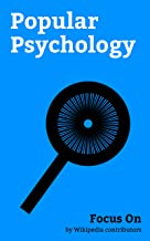 Focus On: Popular Psychology: Stockholm Syndrome, Tony Robbins, Emotional Intelligence, Impostor Syndrome, Men Going Their Own Way, Dr. Phil (talk show), ... Are from Mars, Women Are from Venus, etc.