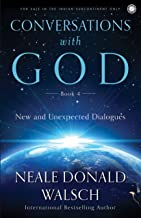 Conversations with God - Book 4: New and Unexpected Dialogues
