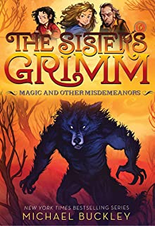 Magic and Other Misdemeanors (The Sisters Grimm #5): 10th Anniversary Edition (Sisters Grimm, The)