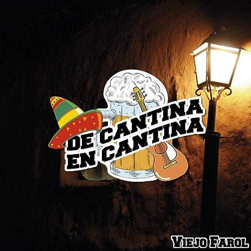 De Cantina En Cantina / Viejo Farol