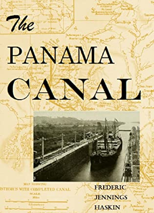The Panama Canal (1913) [Illustrated]