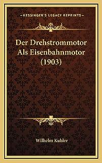 Der Drehstrommotor Als Eisenbahnmotor (1903)
