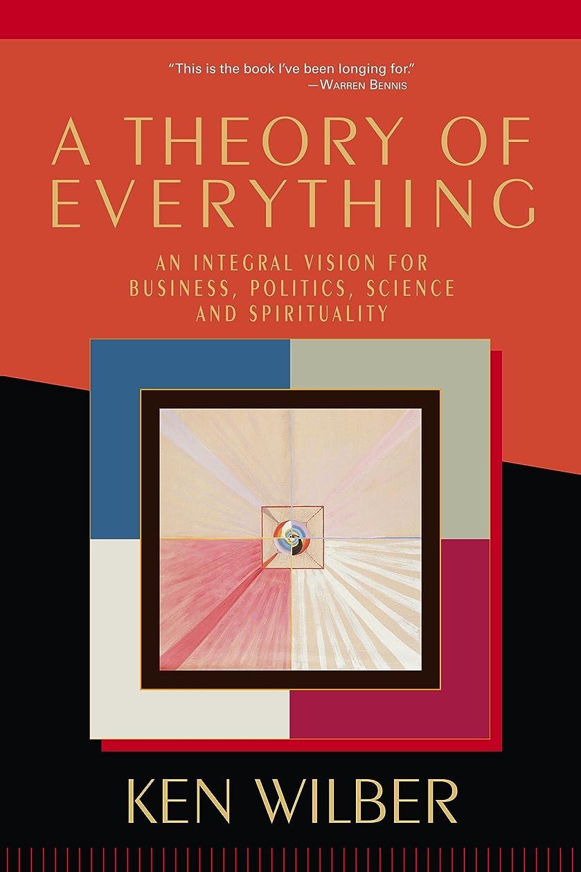 シャベルキャロライン乳剤A Theory of Everything: An Integral Vision for Business, Politics, Science and Spirituality (English Edition)