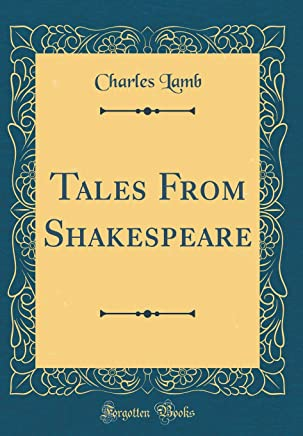 Tales from Shakespeare (Classic Reprint)