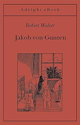 Jakob von Gunten (Gli Adelphi Vol. 32)