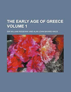 The Early Age of Greece Volume 1
