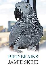 Bird Brains Kindle Edition