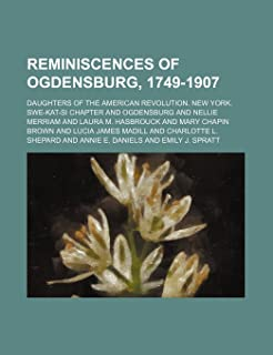 Reminiscences of Ogdensburg, 1749-1907