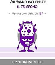 Permalink to Mi hanno inclonato il telefono: Memorie di un operatore 187 (I Mostrilli Vol. 1) PDF