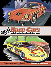 Race Cars Adult Coloring Book for Men: Men's Coloring Book of Race Cars, Muscle Cars, and High Performance Vehicles (Adult Coloring Books for Men) (Volume 3)