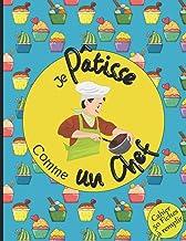 Je Pâtisse comme un Chef Cahier 50 fiches à remplir: Livre pour écrire ses savoureuses recettes de pâtisseries, gâteaux, t...