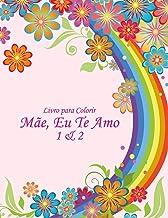 Livro para Colorir Mãe, Eu Te Amo 1 & 2 (Portuguese Edition)