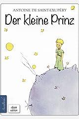 Der kleine Prinz: Mit den Zeichnungen des Verfassers (German Edition) eBook Kindle