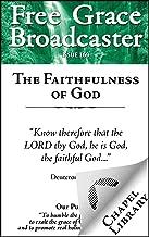 Free Grace Broadcaster - Issue 169 - The Faithfulness of God