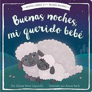 Buenas noches, mi querido bebé (Good Night, My Darling Baby) (New Books for Newborns) (Spanish Edition)