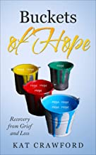 Buckets of Hope: Recovery from Grief and Loss