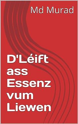 D'Léift ass Essenz vum Liewen (Luxembourgish Edition)