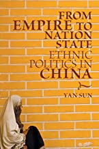 From Empire to Nation State: Ethnic Politics in China