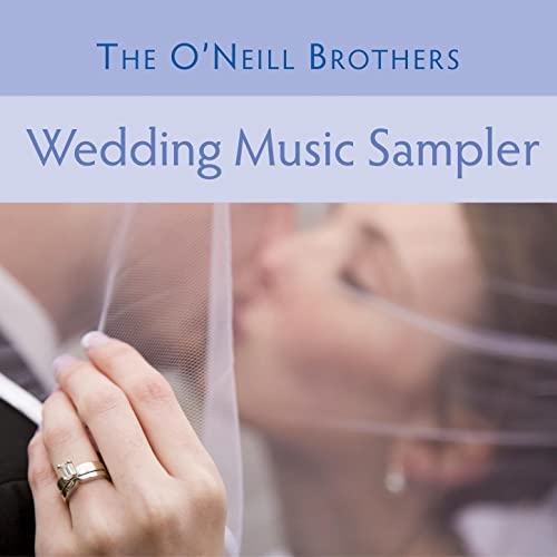 The O'Neill Brothers: Wedding Music Sampler by The O'Neill Brothers