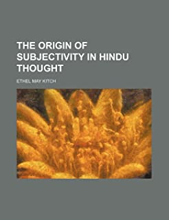 The Origin of Subjectivity in Hindu Thought