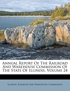 Annual Report Of The Railroad And Warehouse Commission Of The State Of Illinois, Volume 24