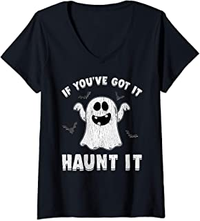 Womens Halloween Shirts For Women If You've Got It Haunt It V-Neck T-Shirt