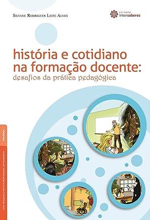 História e cotidiano na formação docente:: desafios da prática pedagógica