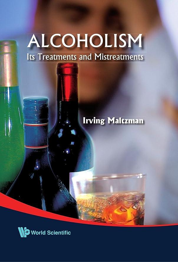 波紋黙認する血まみれのAlcoholism: Its Treatments And Mistreatments: Its Treatments and Mistreatments