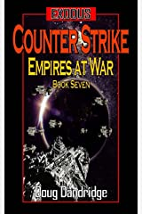 Exodus: Empires at War: Book 7: Counter Strike Kindle Edition