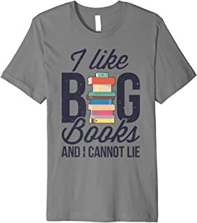 I Like Big Books And I Cannot Lie T shirt Book Lover Gift